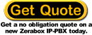 Get a quote on a new IP-PBX today.